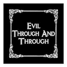 "Evil Through And Through Square Car Magnet 3"" x 3"""