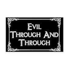 Evil Through And Through Rectangle Car Magnet