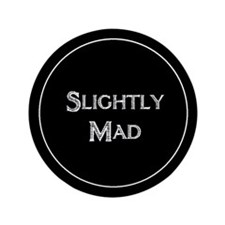"Slightly Mad 3.5"" Button"