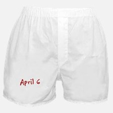 """April 6"" printed on a Boxer Shorts"