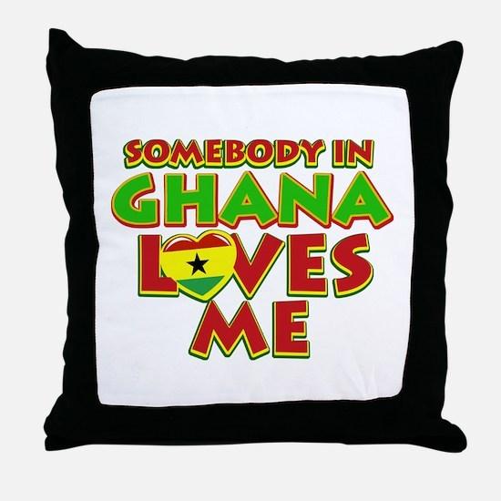 Somebody in Ghana Loves me Throw Pillow