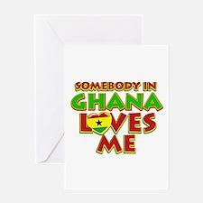 Somebody in Ghana Loves me Greeting Card