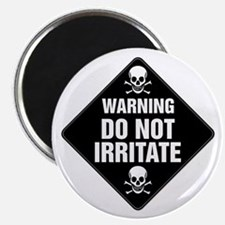 DO NOT IRRITATE Warning Sign Magnet