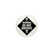 DO NOT IRRITATE Warning Sign Mini Button (10 pack)