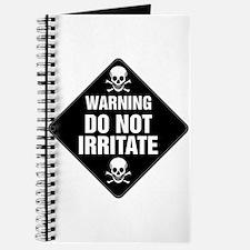DO NOT IRRITATE Warning Sign Journal