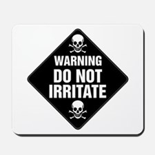 DO NOT IRRITATE Warning Sign Mousepad
