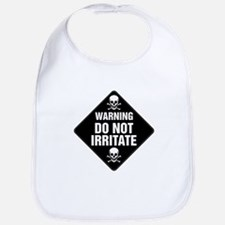 DO NOT IRRITATE Warning Sign Bib