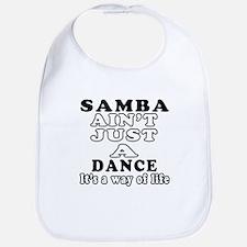 Samba Not Just A Dance Bib