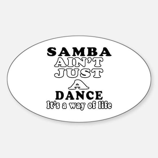 Samba Not Just A Dance Sticker (Oval)