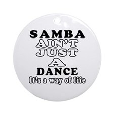 Samba Not Just A Dance Ornament (Round)