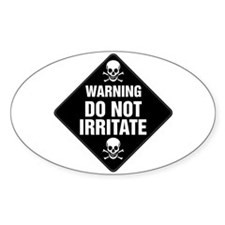 DO NOT IRRITATE Warning Sign Oval Decal