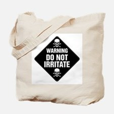 DO NOT IRRITATE Warning Sign Tote Bag