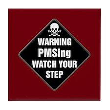 PMSing Warning Sign Tile Coaster