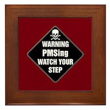 PMSing Warning Sign Framed Tile
