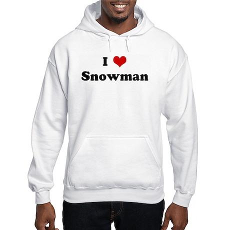 I Love Snowman Hooded Sweatshirt