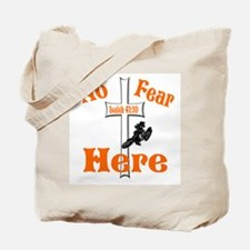 No Fear Here Tote Bag