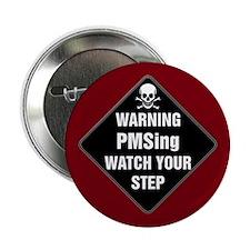 PMSing Warning Sign Button