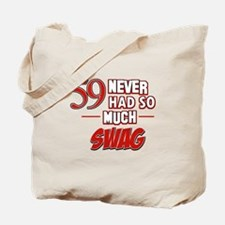 59 Never had so much swag Tote Bag