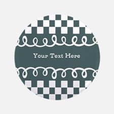 "Custom Text Decorative Checkered 3.5"" Button"