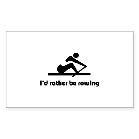 I'd rather be rowing Sticker (Rectangle)