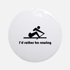 I'd rather be rowing Ornament (Round)