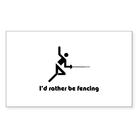 I'd rather be fencing Rectangle Sticker