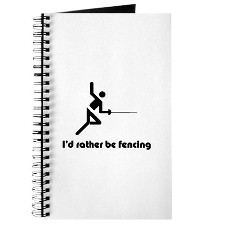 I'd rather be fencing Journal