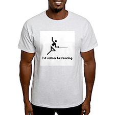 I'd rather be fencing Ash Grey T-Shirt