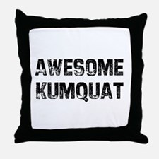 Awesome Kumquat Throw Pillow