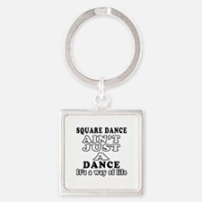 Square Dance Not Just A Dance Square Keychain