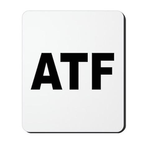 ATF Alcohol Tobacco & Firearms Mousepad