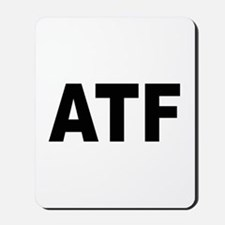 ATF Alcohol Tobacco & Firearms Mousepad