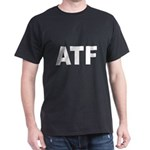 ATF Alcohol Tobacco & Firearms (Front) Dark T-Shir