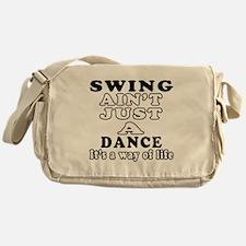 Swing Not Just A Dance Messenger Bag
