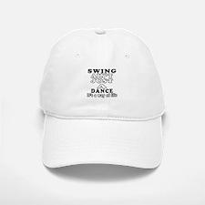 Swing Not Just A Dance Baseball Baseball Cap