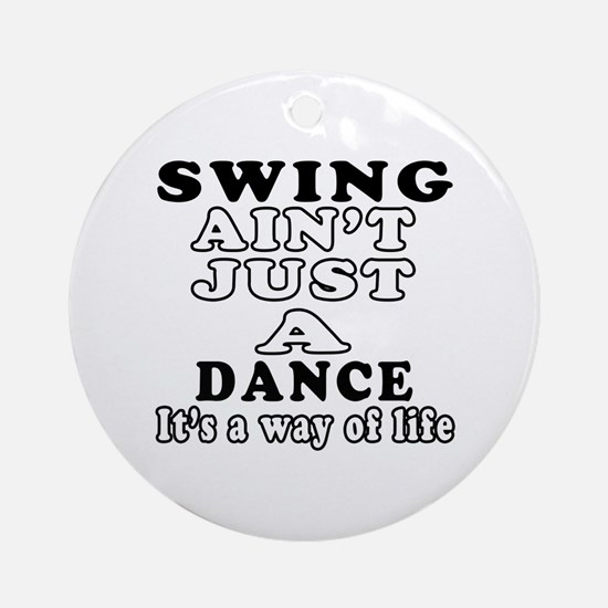 Swing Not Just A Dance Ornament (Round)