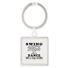 Swing Not Just A Dance Square Keychain
