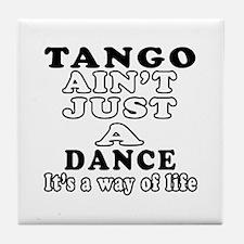 Tango Not Just A Dance Tile Coaster
