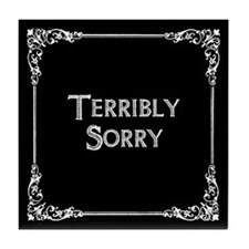 Terribly Sorry Tile Coaster