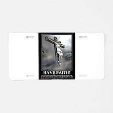 Have Faith Aluminum License Plate