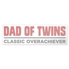 DAD OF TWINS Classic Overachiever Bumper Stickers