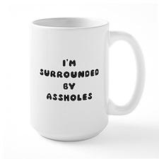surrounded Mugs