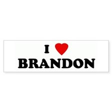 I Love BRANDON Bumper Car Sticker