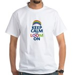 Keep Calm and Loom On White T-Shirt