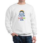 Keep Calm and Loom On Sweatshirt