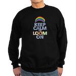 Keep Calm and Loom On Sweatshirt (dark)