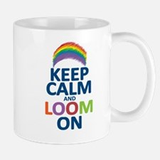 Keep Calm and Loom On Mug