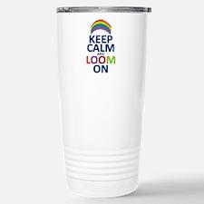 Keep Calm and Loom On Travel Mug