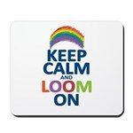 Keep Calm and Loom On Mousepad