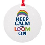 Keep Calm and Loom On Round Ornament